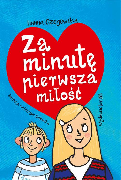 okładka Za minutę pierwsza miłość, Książka | Ożogowska Hanna