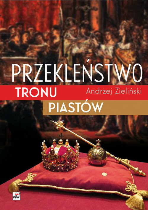 okładka Przekleństwo tronu Piastów, Książka | Zieliński Andrzej