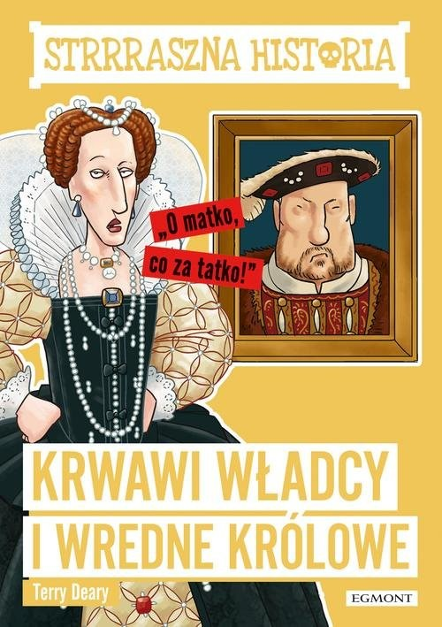 okładka Strrraszna historia Krwawi władcy i wredne królowe, Książka | Deary Terry