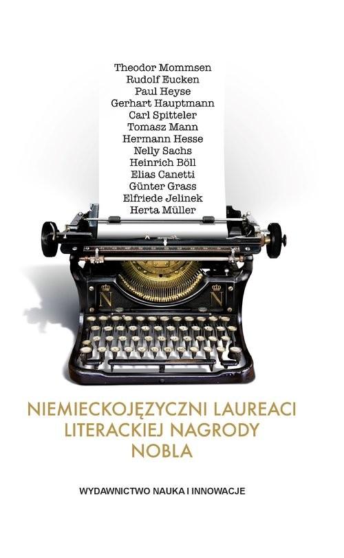 okładka Niemieckojęzyczni laureaci literackiej Nagrody Nobla, Książka |
