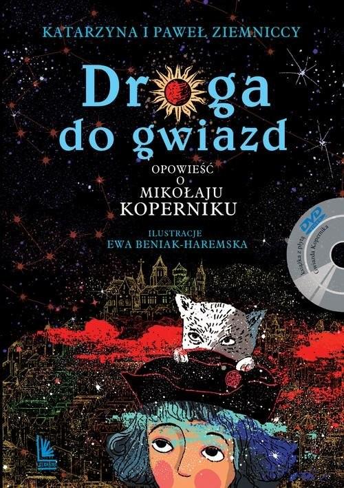 okładka Droga do gwiazd. Opowieść o Mikołaju Koperniku, Książka | Katarzyna Ziemnicka, Paweł Ziemnicki