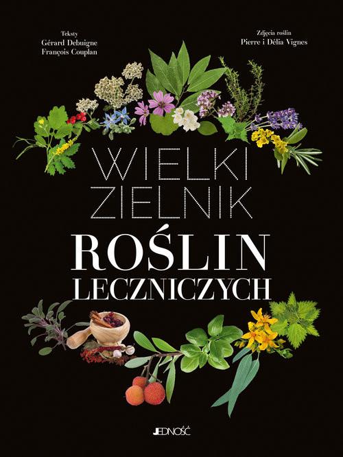 okładka Wielki zielnik roślin leczniczych, Książka | Gérard Debuigne, François Couplan