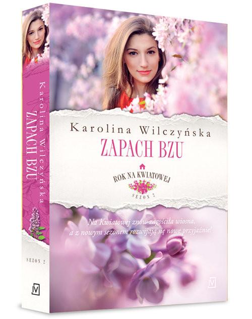 okładka Rok na Kwiatowej Tom 5 Zapach bzuksiążka |  | Wilczyńska Karolina
