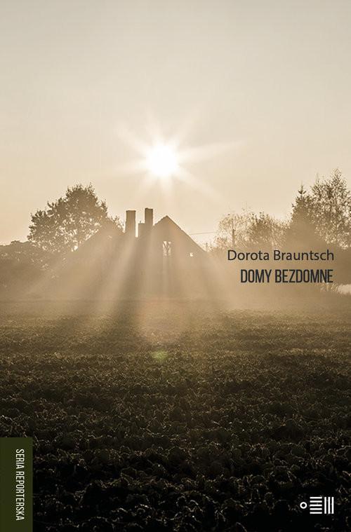 okładka Domy bezdomne, Książka | Brauntsch Dorota