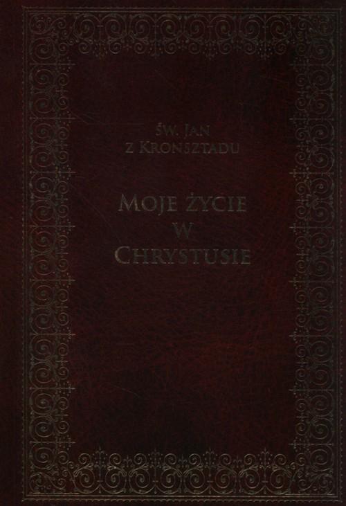 okładka Moje życie w Chrystusie, Książka | z Kronsztadu Jan