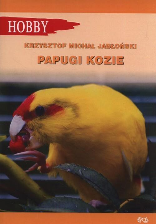 okładka Papugi kozie, Książka | Krzysztof Michał Jabłoński