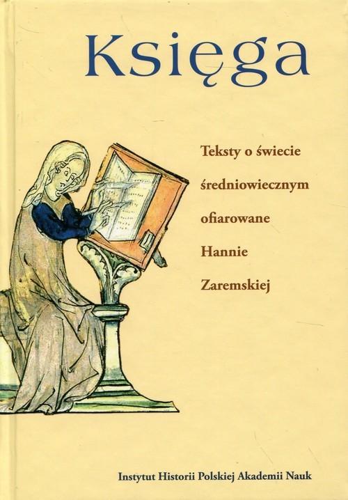 okładka Księga Teksty o świecie średniowiecznym ofiarowane Hannie Zaremskiej, Książka  