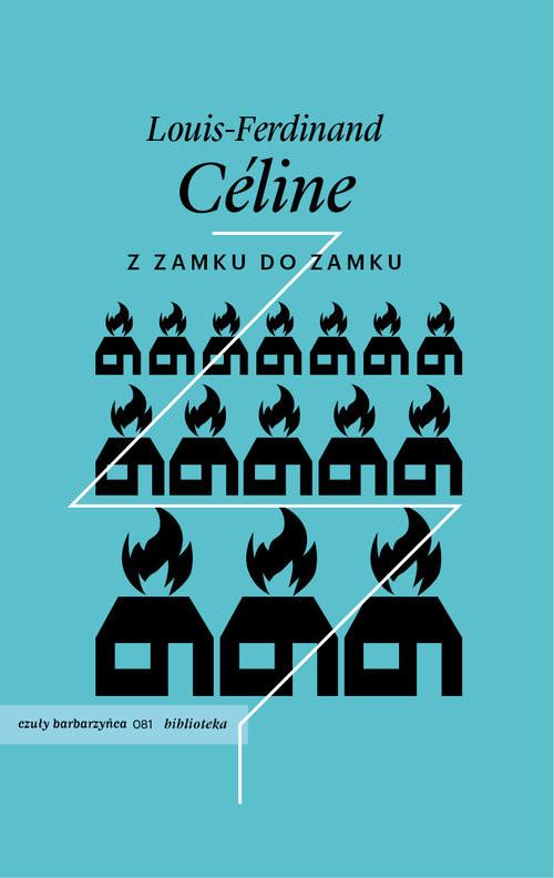 okładka Z zamku do zamku, Książka   Louis-Ferdinand Céline