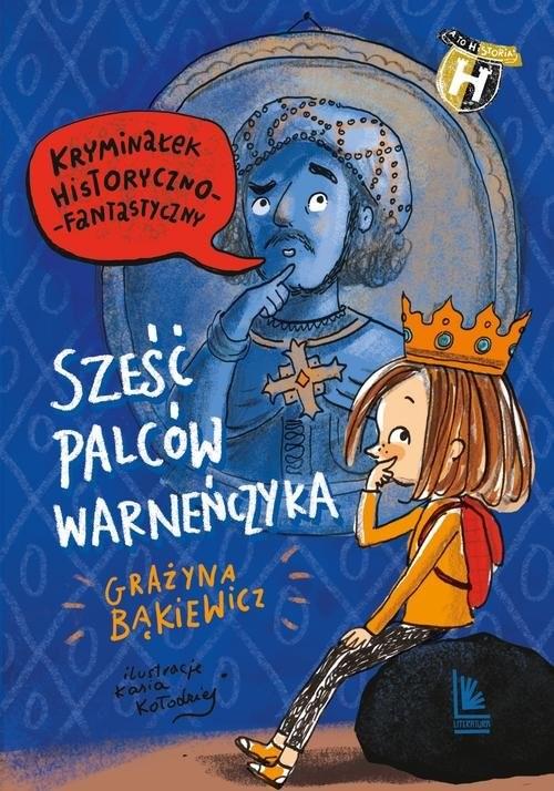 okładka Sześć palców Warneńczykaksiążka      Grażyna Bąkiewicz