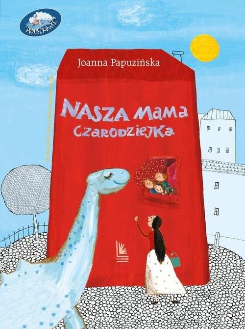 okładka Nasza mama czarodziejka, Książka | Papuzińska Joanna