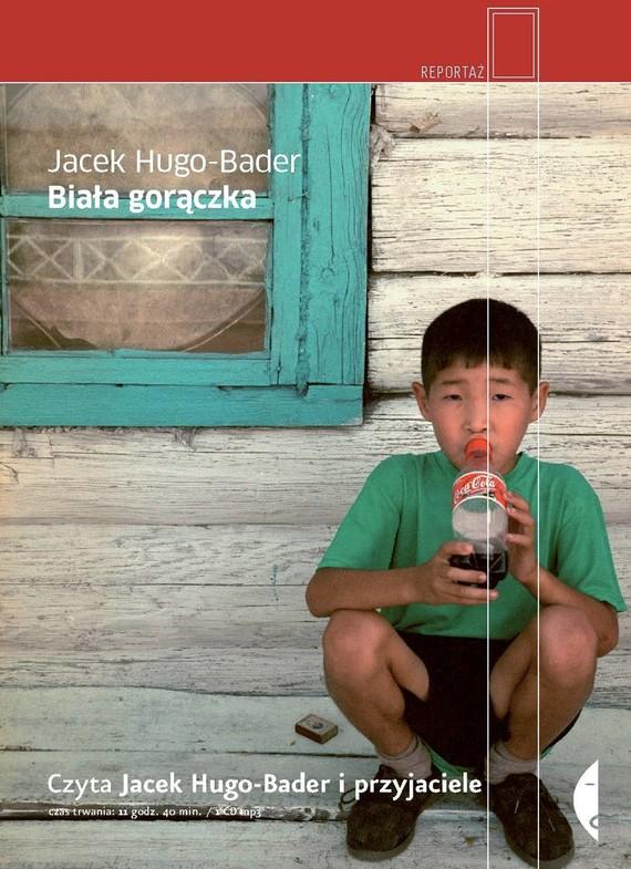okładka Biała gorączka, Audiobook | Jacek Hugo-Bader