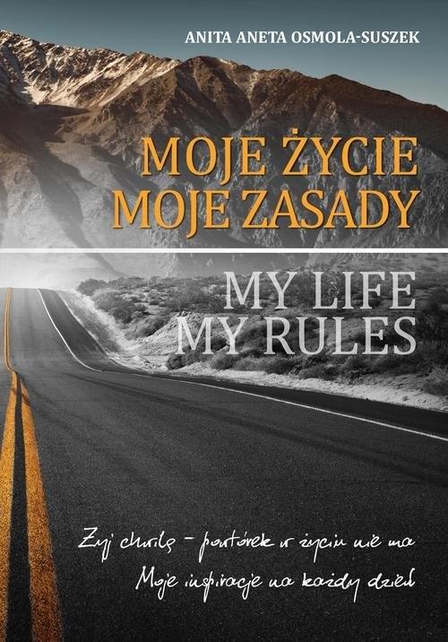 okładka Moje życie. Moje zasady, Książka | Anita Aneta Osmola-Suszek