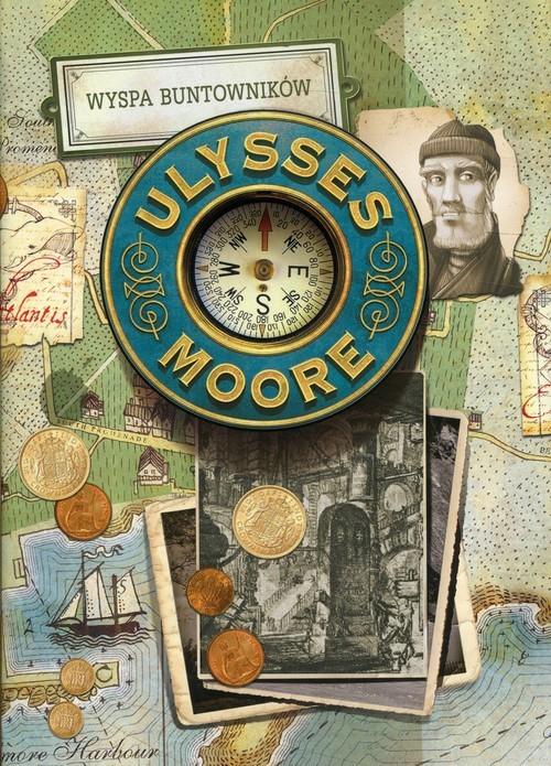 okładka Ulysses Moore Tom 16 Wyspa buntownikówksiążka      Pierdomenico Baccalario