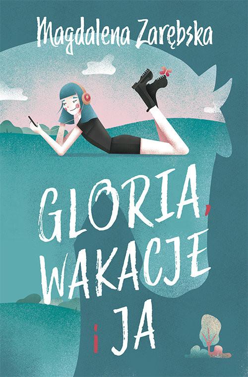 okładka Gloria wakacje i ja, Książka | Zarębska Magdalena