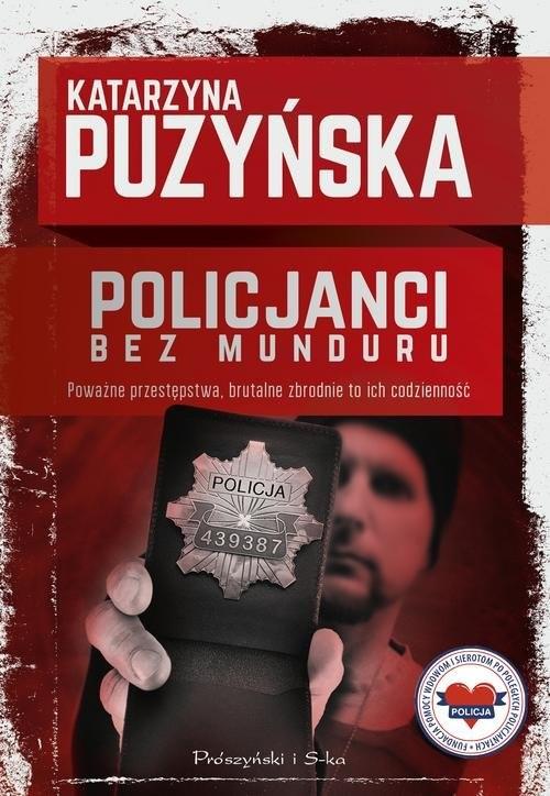 okładka Policjanci. Bez munduru, Książka | Puzyńska Katarzyna
