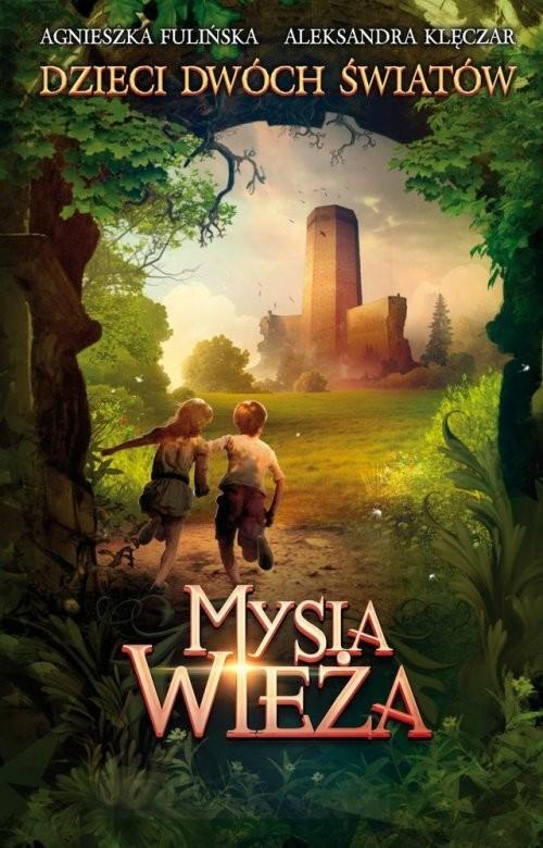 okładka Mysia wieża, Książka | Agnieszka Fulińska, Aleksandra Klęczar
