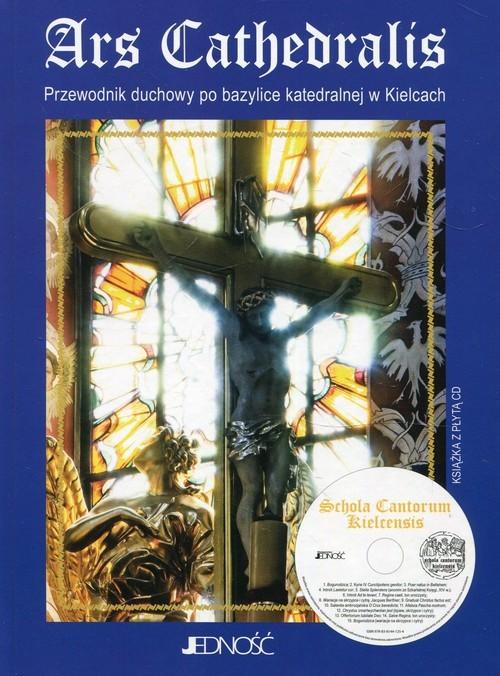 okładka Ars Cathedralis Przewodnik duchowy po bazylice katedralnej w Kielcach + płyta CD, Książka | Szmigielska Hanna