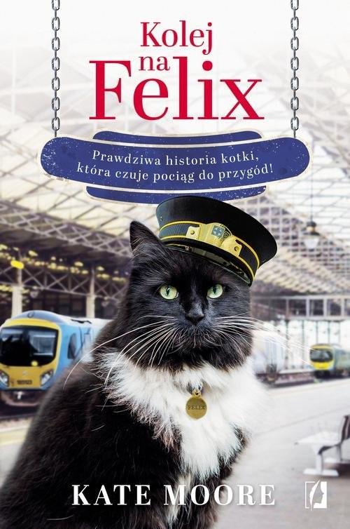 okładka Kolej na Felix, Książka | Moore Kate