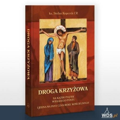 okładka Droga Krzyżowa Na każdy piątek Wielkiego Postu i jedna na inny czas roku kościelnego, Książka | Koperek Stefan
