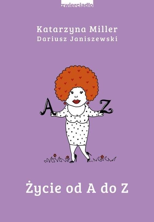 okładka Życie od A do Z, Książka | Katarzyna Miller, Dariusz Janiszewski