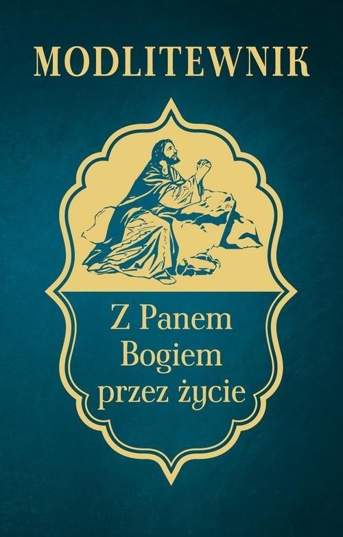 okładka Modlitewnik z Panem Bogiem przez życie, Książka | Zwoliński Leszek