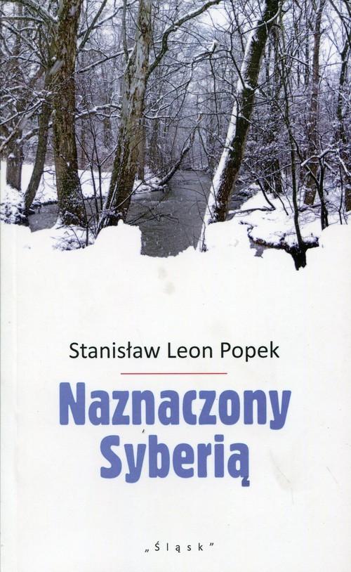 okładka Naznaczony Syberią, Książka | Stanisław Leon Popek