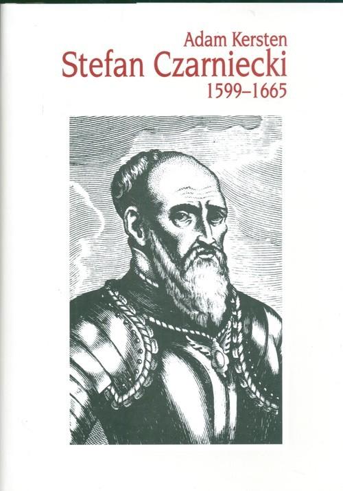 okładka Stefan Czarniecki 1599-1665, Książka | Kersten Adam