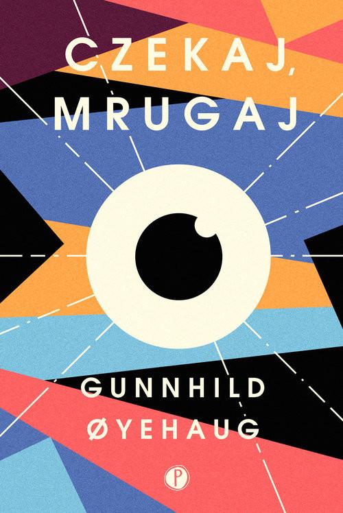 okładka Czekaj mrugaj, Książka | Oyehaug Gunnhild