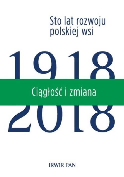 okładka Ciągłość i zmiana Sto lat rozwoju polskiej wsi, Książka | Maria Halamska, Monika Stanny, Jerzy ( Wilkin