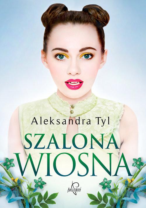 okładka Szalona wiosna, Książka | Tyl Aleksandra