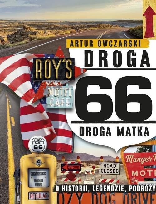 okładka Droga 66 Droga Matka - o historii, legendzie, podróży, Książka | Owczarski Artur