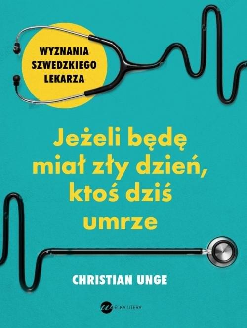 okładka Jeżeli będę miał zły dzień ktoś dziś umrze, Książka | Unge Christian