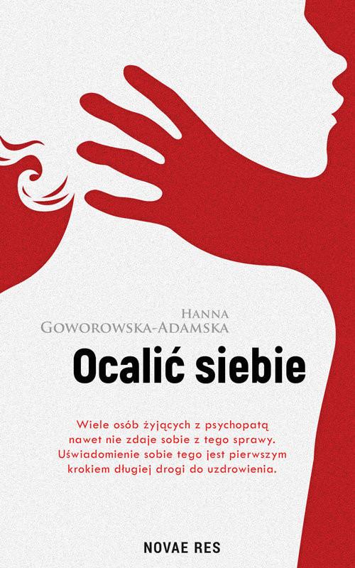 okładka Ocalić siebie, Książka | Goworowska-Adamska Hanna