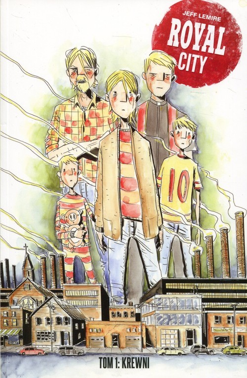 okładka Royal City Tom 1 Krewni, Książka   Lemire Jeff