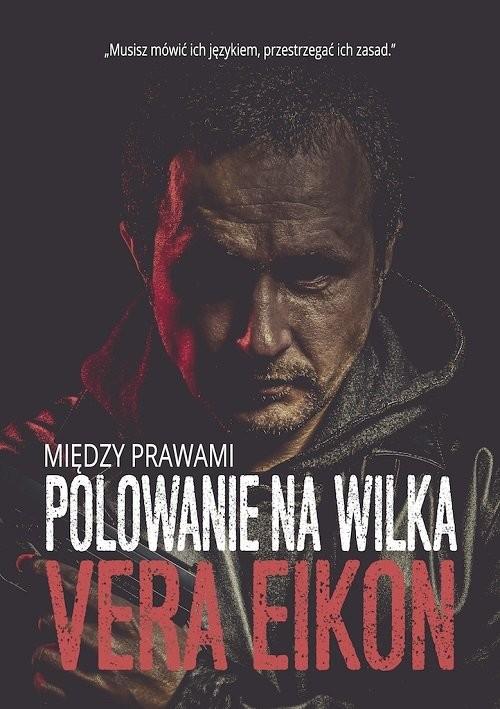 okładka Między prawami Polowanie na wilka, Książka | Eikon Vera
