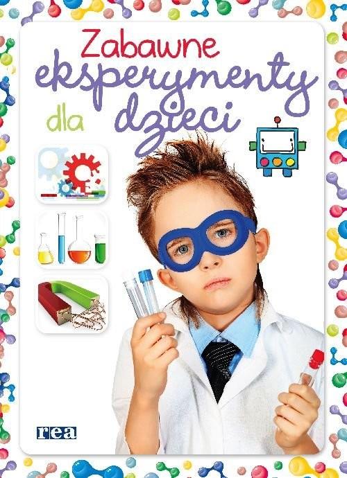 okładka Zabawne eksperymenty dla dzieci, Książka | Carla Nieto Martinez