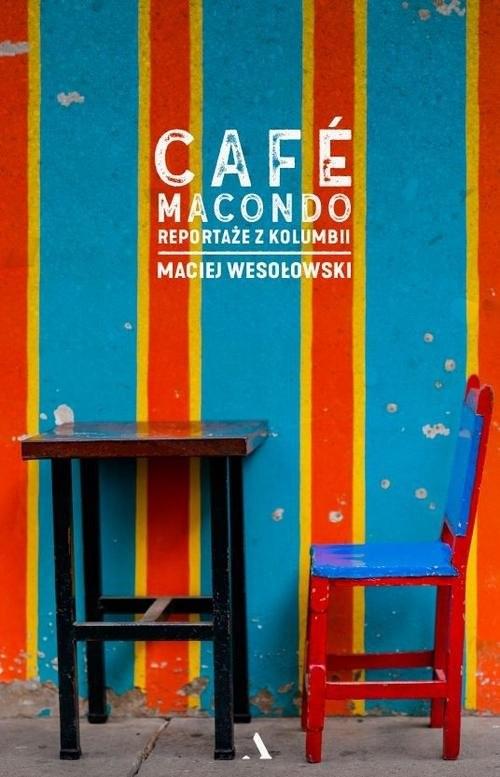 okładka Café Macondo, Książka | Wesołowski Maciej