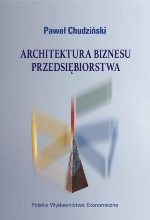 okładka Architektura biznesu przedsiębiorstwa, Książka | Chudziński Paweł