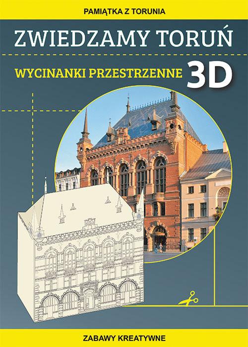 okładka Zwiedzamy Toruń Wycinanki przestrzenne 3D Pamiątka z Torunia. Zabawy kreatywne, Książka | Beata  Guzowska