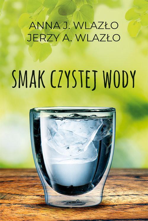 okładka Smak czystej wody, Książka   Anna Wlazło, Jerzy Wlazło