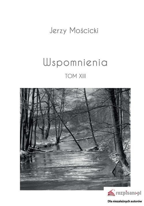 okładka Wspomnienia Tom XIII, Książka   Mościcki Jerzy