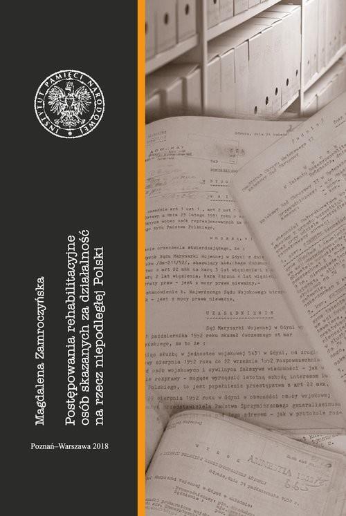 okładka Postępowania rehabilitacyjne osób skazanych za działalność na rzecz niepodległej Polski, Książka | Zamroczyńska Magdalena
