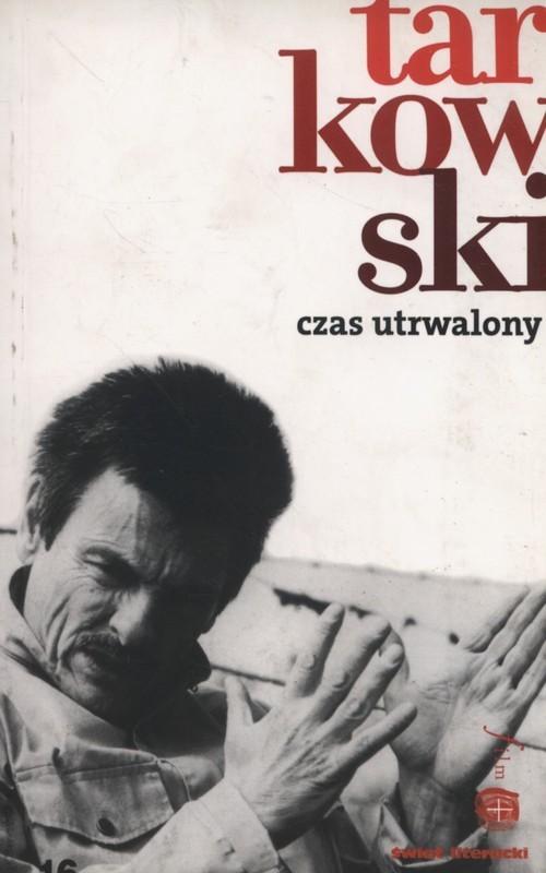 okładka Czas utrwalony, Książka | Tarkowski Andriej