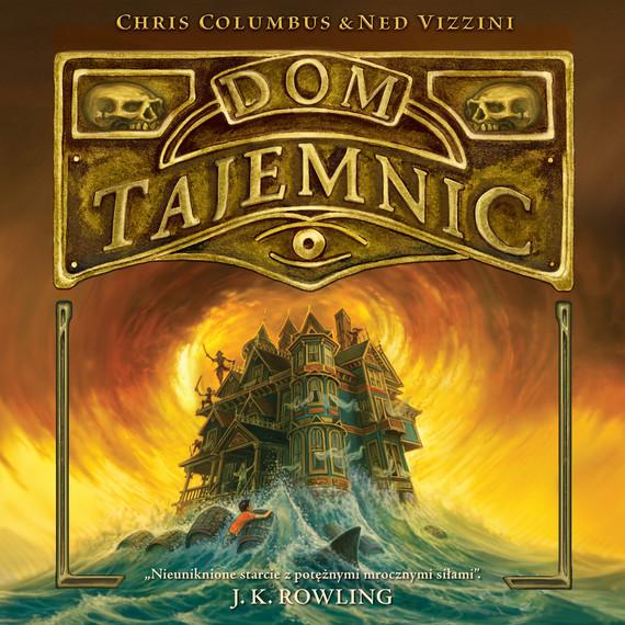 okładka Dom tajemnicaudiobook | MP3 | Chris Columbus, Ned Vizzini