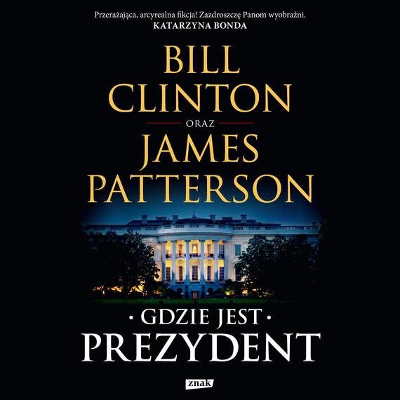 okładka Gdzie jest Prezydentaudiobook | MP3 | Bill Clinton, James Patterson