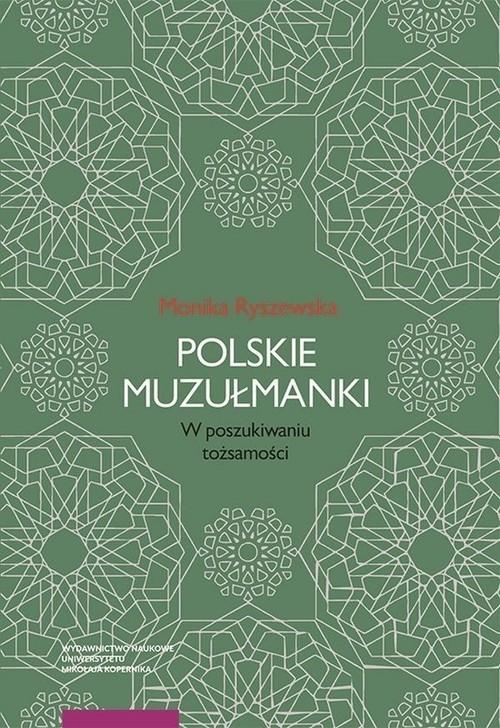 okładka Polskie muzułmanki W poszukiwaniu tożsamości, Książka | Ryszewska Monika