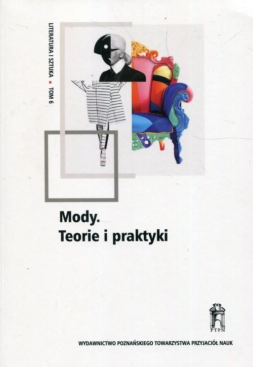 okładka Literatura i sztuka Tom 6 Mody Teorie i praktykiksiążka |  |