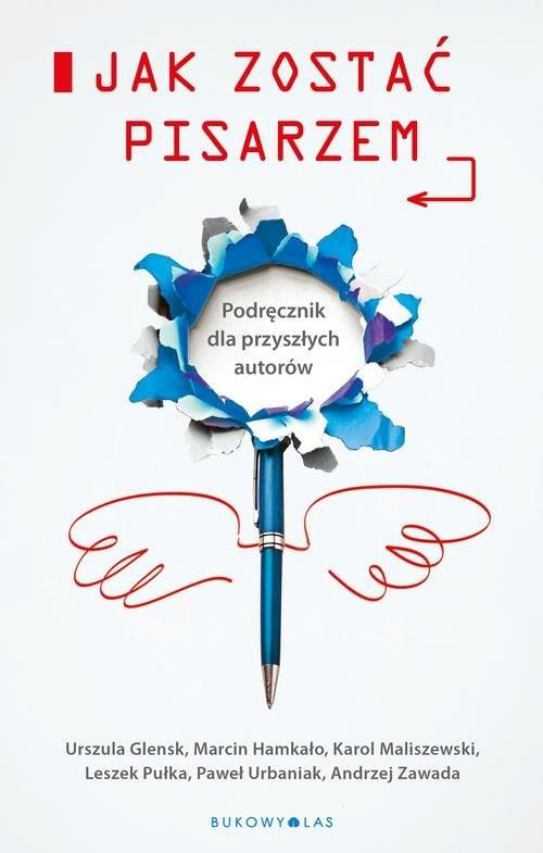 okładka Jak zostać pisarzem, Książka | Urszula Glensk, Andrzej Zawada, Marci Hamkało