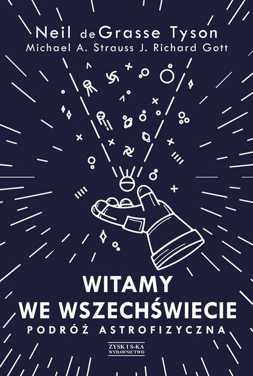 okładka Witamy we Wszechświecie. Podróż astrofizycznaksiążka      Neil deGrasse Tyson, Michael A. Strauss, Gott