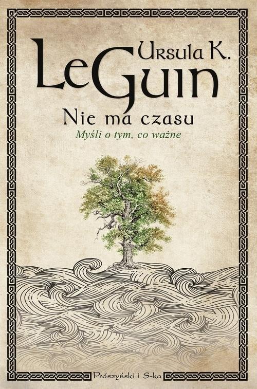 okładka Nie ma czasu Myśli o tym, co ważne, Książka | Ursula K. Le Guin